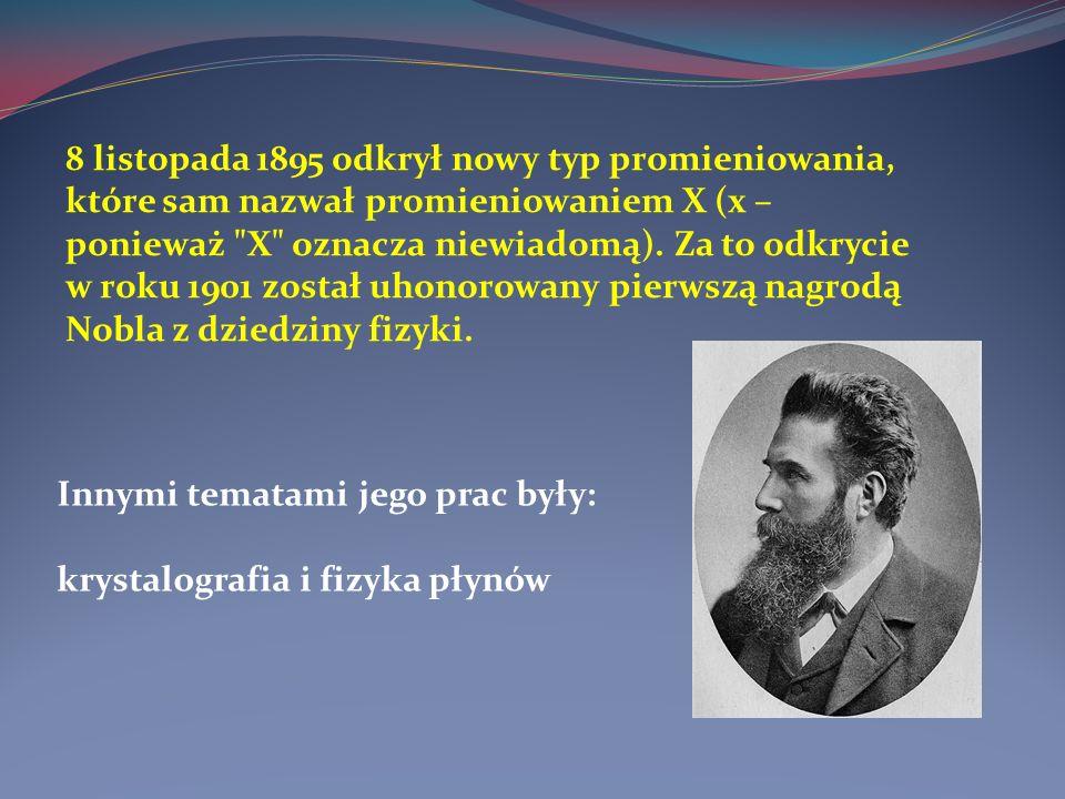 Właśnie tam w 1895r. Roentgen dokonał odkrycia, które przyniosło mu sławę.
