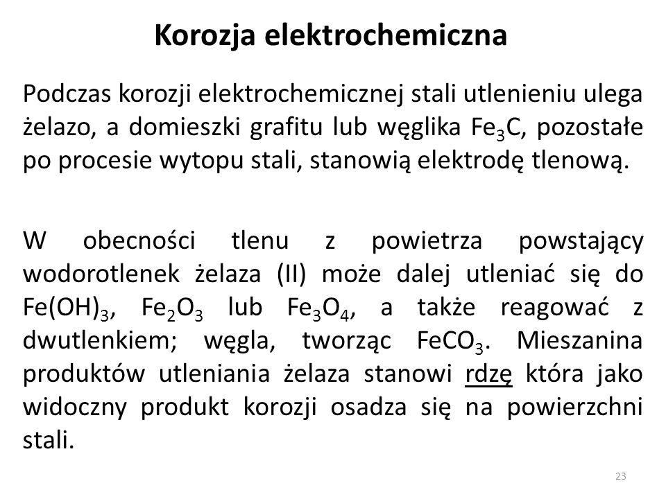 Podczas korozji elektrochemicznej stali utlenieniu ulega żelazo, a domieszki grafitu lub węglika Fe 3 C, pozostałe po procesie wytopu stali, stanowią elektrodę tlenową.