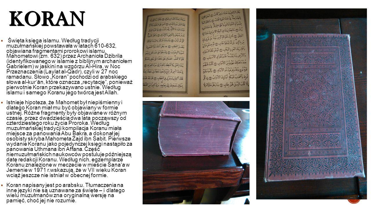 KORAN  Święta księga islamu. Według tradycji muzułmańskiej powstawała w latach 610-632, objawiana fragmentami prorokowi islamu, Mahometowi (zm. 632)