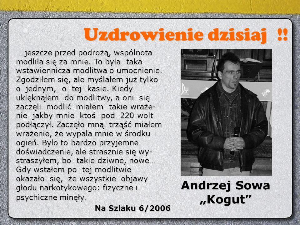 """Andrzej Sowa """"Kogut …jeszcze przed podrożą, wspólnota …jeszcze przed podrożą, wspólnota modliła się za mnie."""
