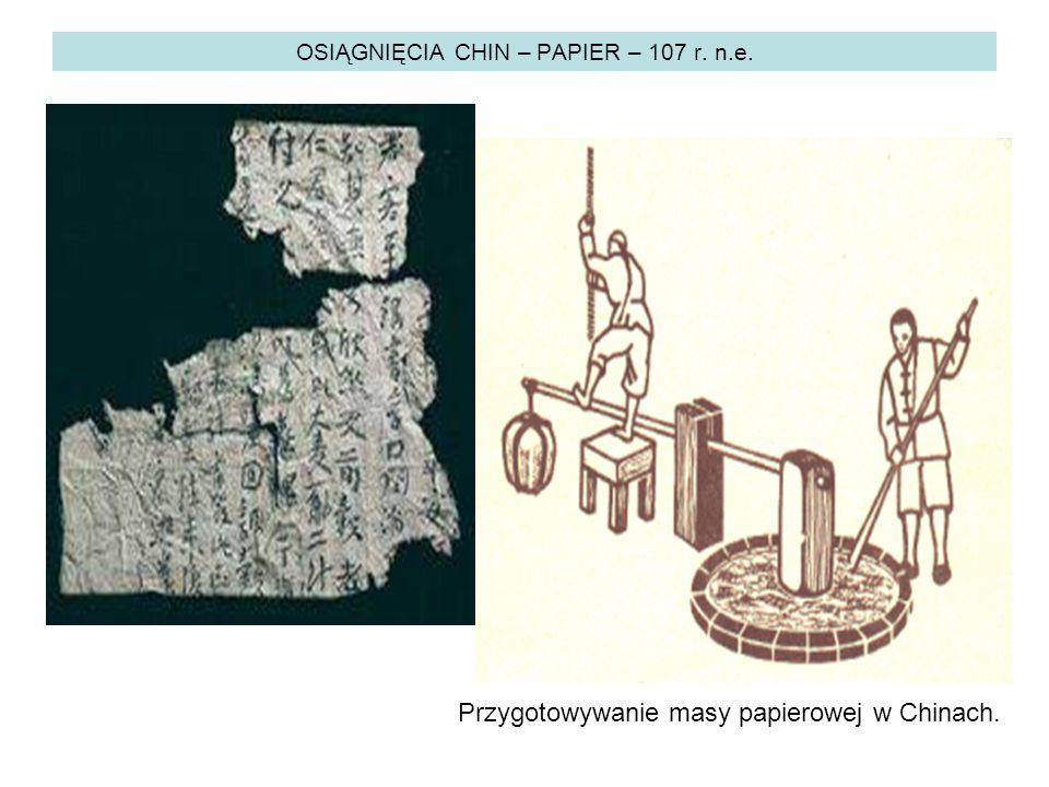 OSIĄGNIĘCIA CHIN – PAPIER – 107 r. n.e. Przygotowywanie masy papierowej w Chinach.