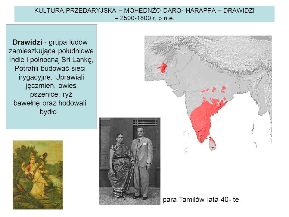 KULTURA PRZEDARYJSKA – MOHEDNŻO DARO- HARAPPA – DRAWIDZI – 2500-1800 r.