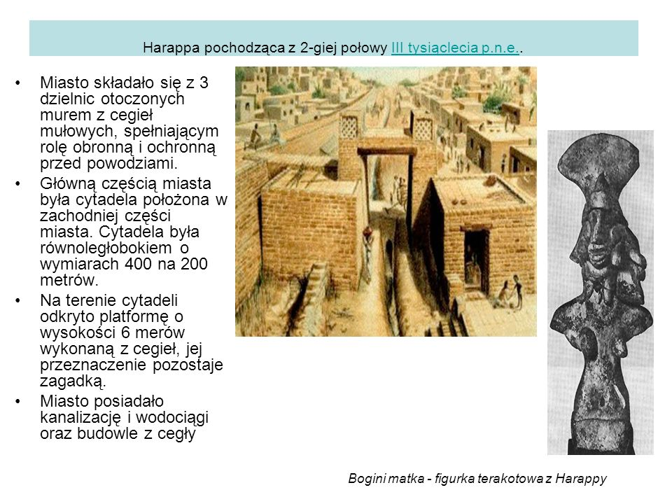 Harappa pochodząca z 2-giej połowy III tysiąclecia p.n.e..III tysiąclecia p.n.e.