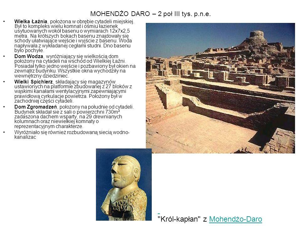 MOHENDŻO DARO – 2 poł III tys.p.n.e. Wielka Łaźnia, położona w obrębie cytadeli miejskiej.