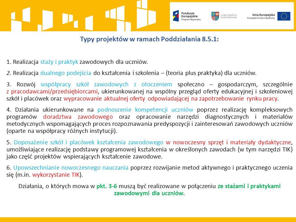 Typy projektów w ramach Poddziałania 8.5.1: 1. Realizacja staży i praktyk zawodowych dla uczniów.