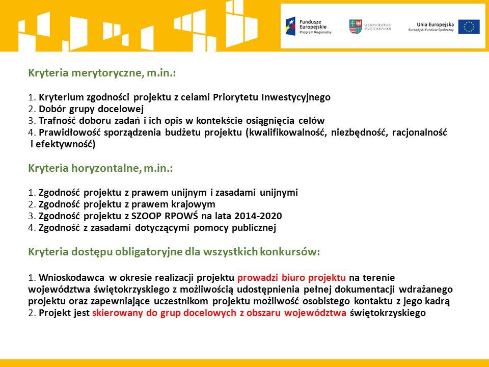 Kryteria merytoryczne, m.in.: 1. Kryterium zgodności projektu z celami Priorytetu Inwestycyjnego 2.