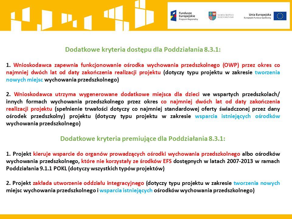 Dodatkowe kryteria dostępu dla Poddziałania 8.3.1: 1.