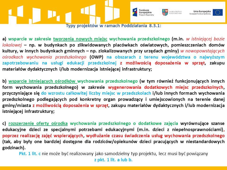 Dodatkowe kryteria dostępu dla Poddziałania 8.5.1: 1.Projekt zakłada objęcie minimum 30% uczniów stażem/praktyką zawodową u pracodawcy (Typy projektów nr 3-6) 2.