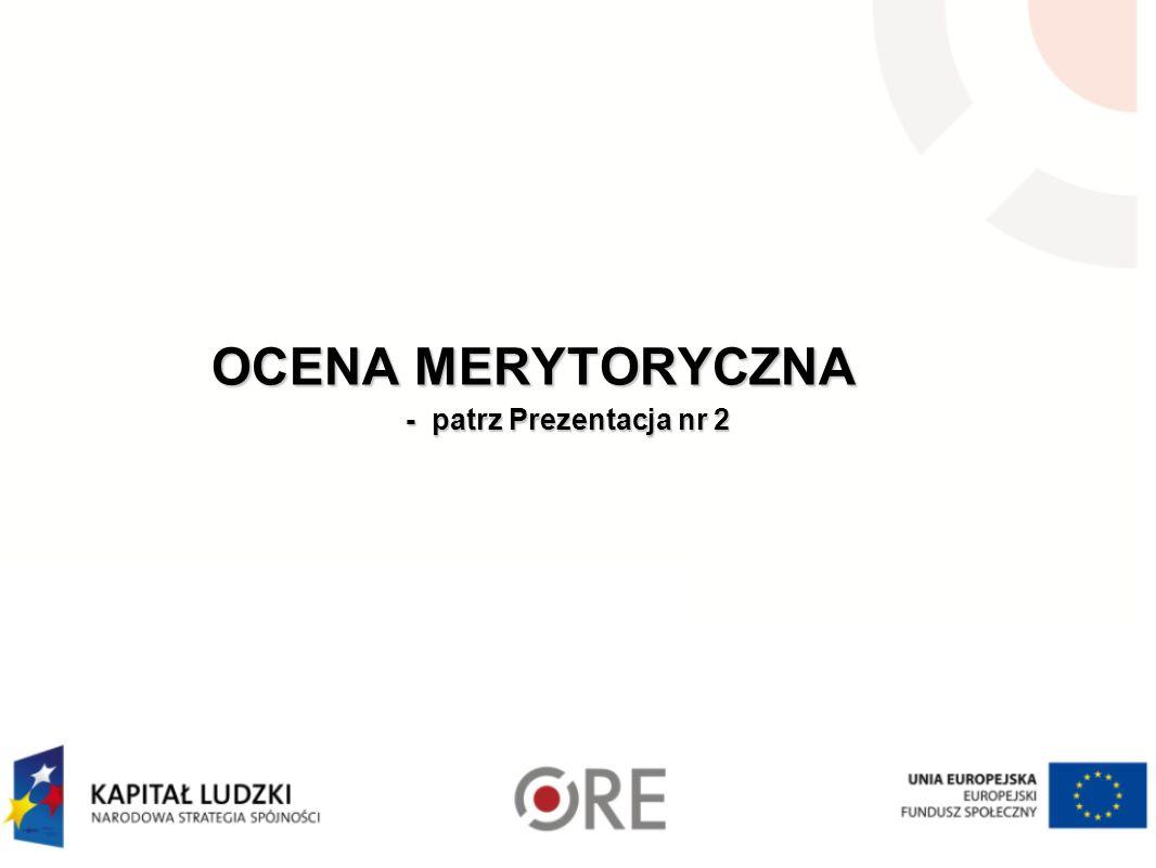 OCENA MERYTORYCZNA - patrz Prezentacja nr 2