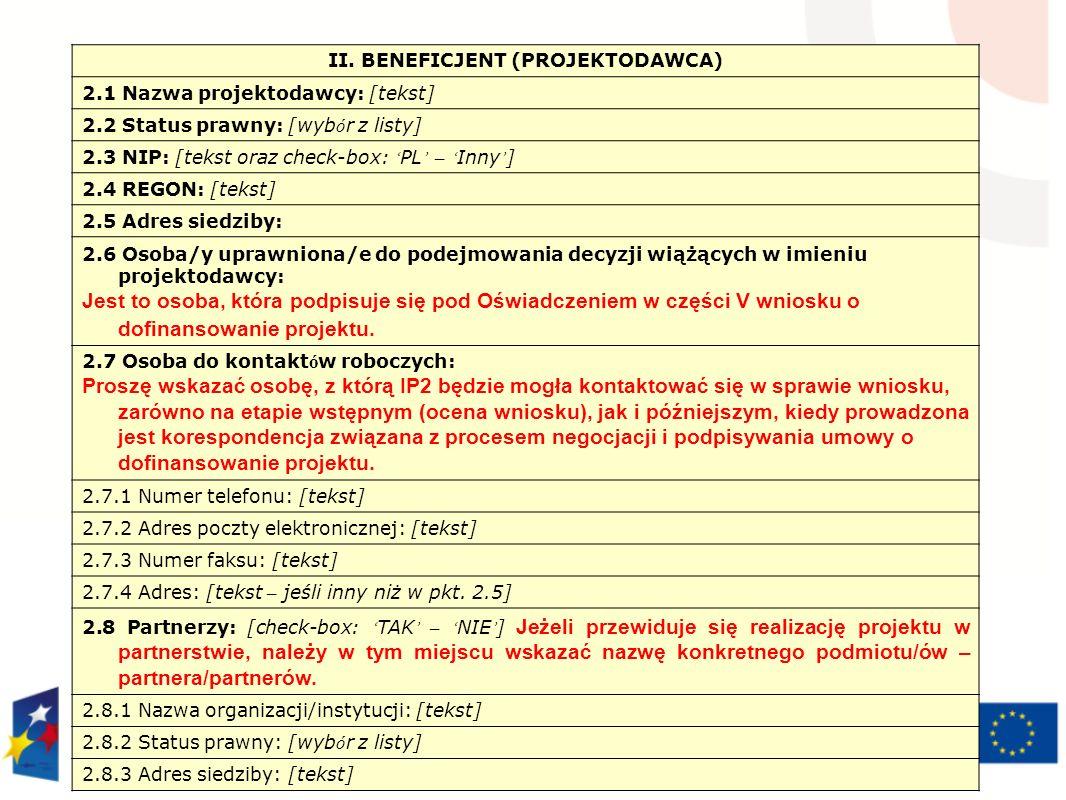 II. BENEFICJENT (PROJEKTODAWCA) 2.1 Nazwa projektodawcy: [tekst] 2.2 Status prawny: [wyb ó r z listy] 2.3 NIP: [tekst oraz check-box: ' PL ' – ' Inny