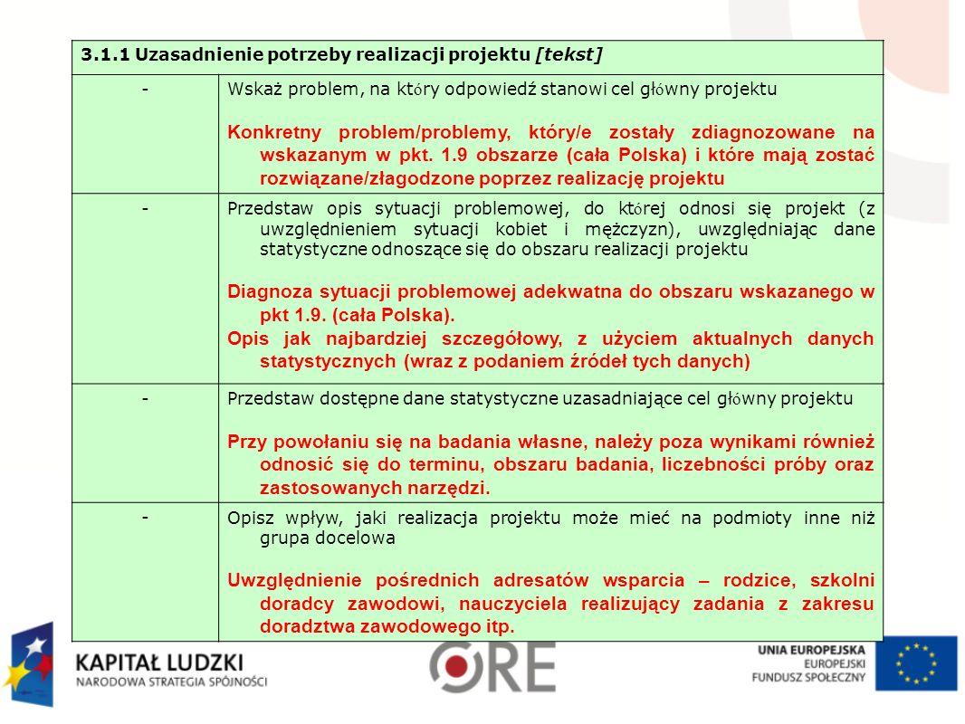 3.1.1 Uzasadnienie potrzeby realizacji projektu [tekst] -Wskaż problem, na kt ó ry odpowiedź stanowi cel gł ó wny projektu Konkretny problem/problemy, który/e zostały zdiagnozowane na wskazanym w pkt.