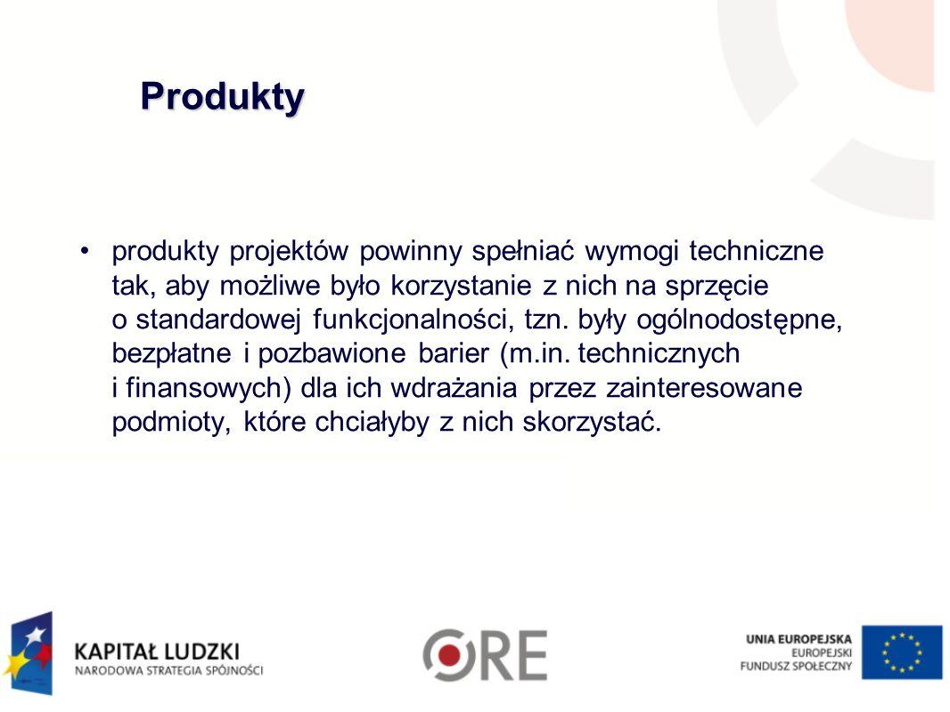 Produkty produkty projektów powinny spełniać wymogi techniczne tak, aby możliwe było korzystanie z nich na sprzęcie o standardowej funkcjonalności, tzn.