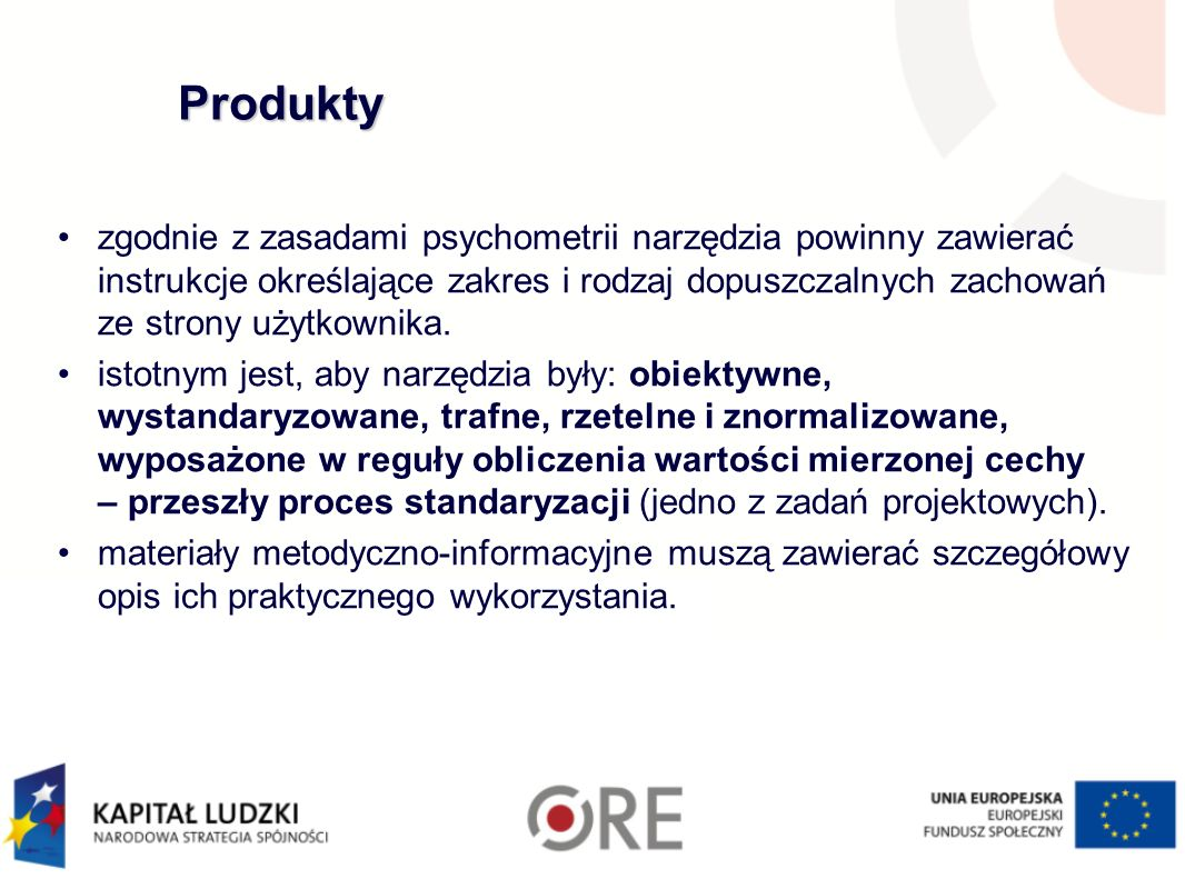 Produkty zgodnie z zasadami psychometrii narzędzia powinny zawierać instrukcje określające zakres i rodzaj dopuszczalnych zachowań ze strony użytkowni