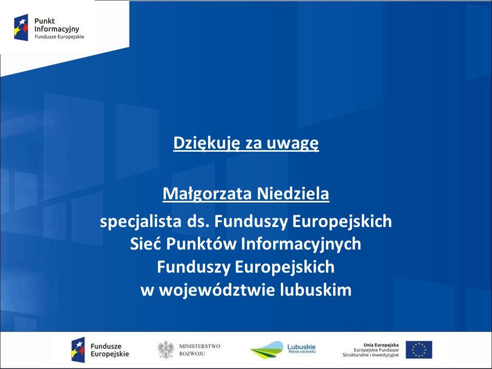 Dziękuję za uwagę Małgorzata Niedziela specjalista ds.