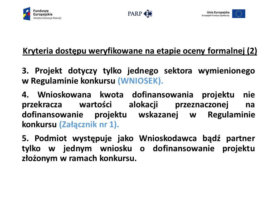 Kryteria dostępu weryfikowane na etapie oceny formalnej (2) 3.