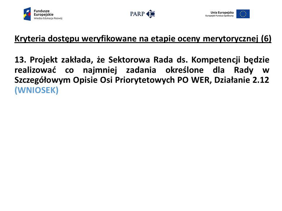 Kryteria dostępu weryfikowane na etapie oceny merytorycznej (6) 13.