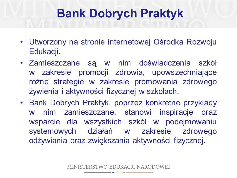 Bank Dobrych Praktyk Utworzony na stronie internetowej Ośrodka Rozwoju Edukacji.