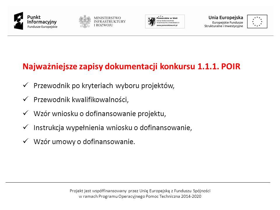 Projekt jest współfinansowany przez Unię Europejską z Funduszu Spójności w ramach Programu Operacyjnego Pomoc Techniczna 2014-2020 Gdzie znaleźć informacje o konkursie: Narodowe Centrum Badań i Rozwoju www.ncbir.pl Strona internetowa POIR www.poir.gov.pl