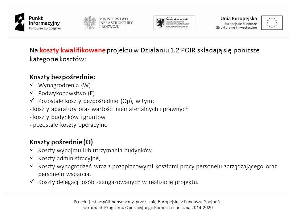 Na koszty kwalifikowane projektu w Działaniu 1.2 POIR składają się poniższe kategorie kosztów: Koszty bezpośrednie: Wynagrodzenia (W) Podwykonawstwo (