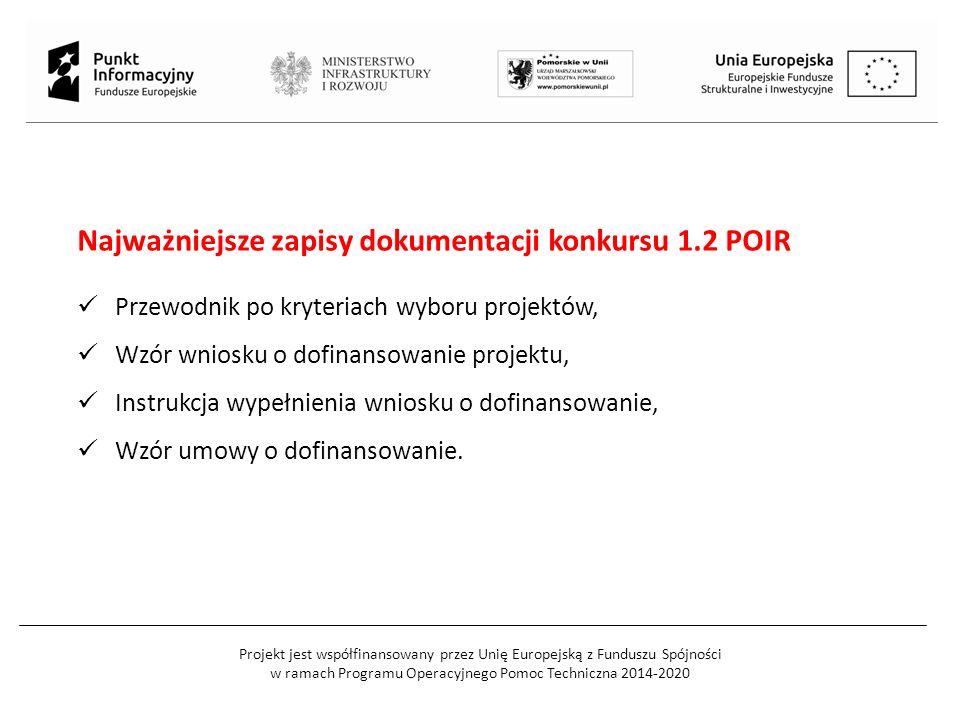 Projekt jest współfinansowany przez Unię Europejską z Funduszu Spójności w ramach Programu Operacyjnego Pomoc Techniczna 2014-2020 Najważniejsze zapis