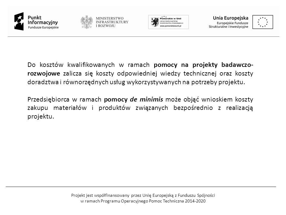 Projekt jest współfinansowany przez Unię Europejską z Funduszu Spójności w ramach Programu Operacyjnego Pomoc Techniczna 2014-2020 Najważniejsze zapisy dokumentacji konkursu 2.1 POIR Regulamin konkursu, Kryteria wyboru projektów, Wzór wniosku o dofinansowanie projektu, Instrukcja wypełnienia wniosku o dofinansowanie, Wzór umowy o dofinansowanie.