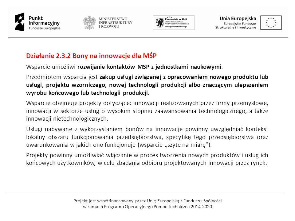 Projekt jest współfinansowany przez Unię Europejską z Funduszu Spójności w ramach Programu Operacyjnego Pomoc Techniczna 2014-2020 Działanie 2.3.2 Bon