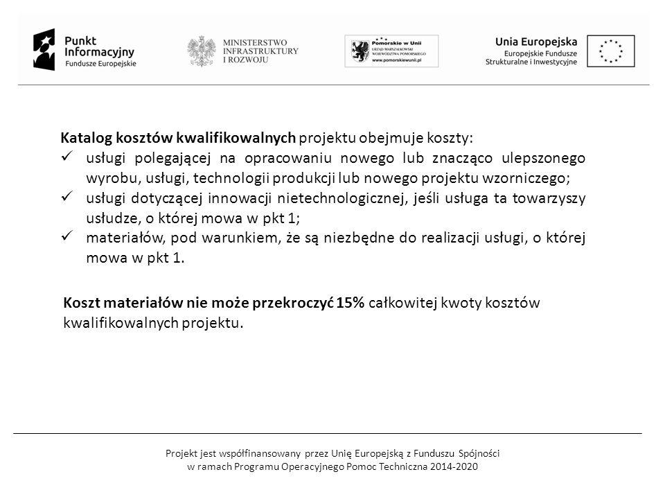 Projekt jest współfinansowany przez Unię Europejską z Funduszu Spójności w ramach Programu Operacyjnego Pomoc Techniczna 2014-2020 Katalog kosztów kwa