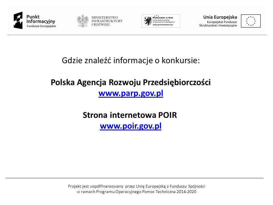 Projekt jest współfinansowany przez Unię Europejską z Funduszu Spójności w ramach Programu Operacyjnego Pomoc Techniczna 2014-2020 Gdzie znaleźć infor