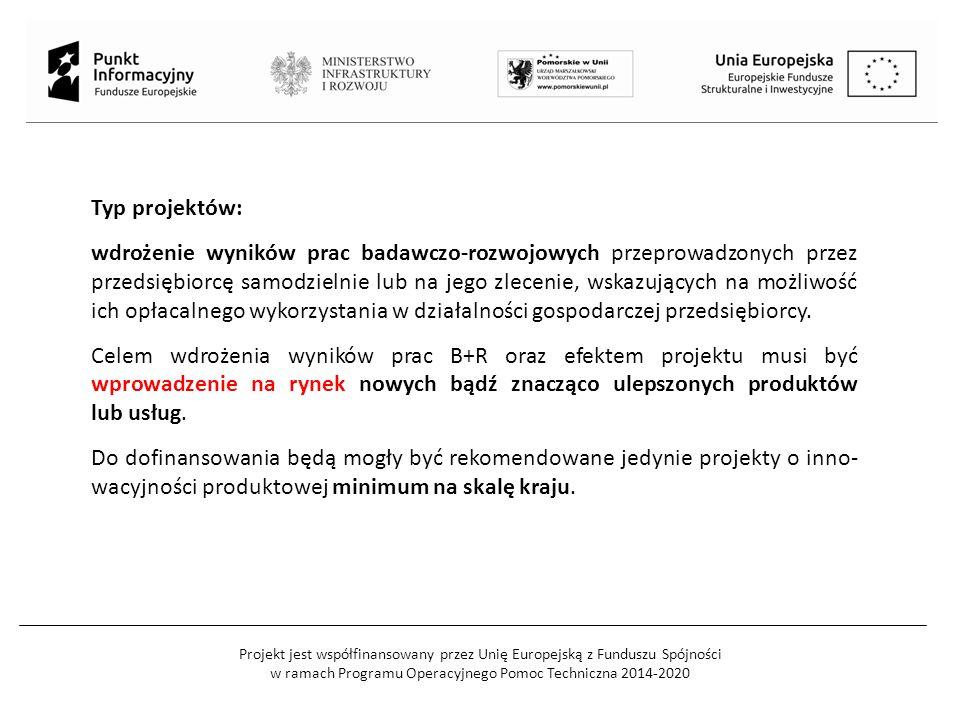 Projekt jest współfinansowany przez Unię Europejską z Funduszu Spójności w ramach Programu Operacyjnego Pomoc Techniczna 2014-2020 Przedmiotem dofinansowania mogą być: eksperymentalne prace rozwojowe, doradztwo niezbędne do wdrożenia wyników prac B+R, wydatki inwestycyjne bezpośrednio związane z komercjalizacją wyników B+R, opracowanie projektu wzorniczego.