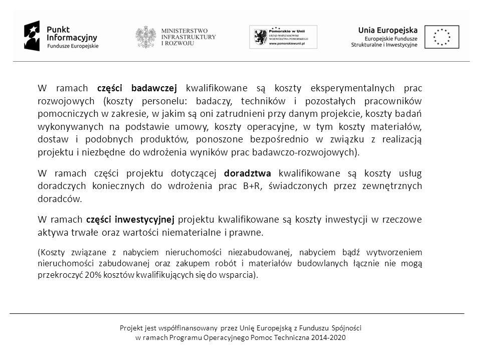Projekt jest współfinansowany przez Unię Europejską z Funduszu Spójności w ramach Programu Operacyjnego Pomoc Techniczna 2014-2020 W ramach części bad