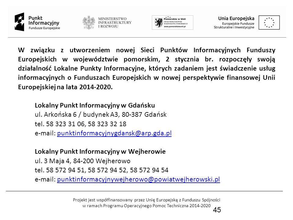 Projekt jest współfinansowany przez Unię Europejską z Funduszu Spójności w ramach Programu Operacyjnego Pomoc Techniczna 2014-2020 46 Lokalny Punkt Informacyjny w Słupsku ul.