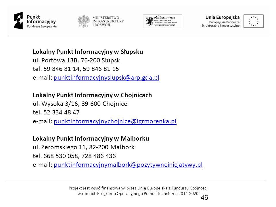 Projekt jest współfinansowany przez Unię Europejską z Funduszu Spójności w ramach Programu Operacyjnego Pomoc Techniczna 2014-2020 47 Za koordynację Sieci Punktów Informacyjnych Funduszy Europejskich odpowiada Ministerstwo Infrastruktury i Rozwoju Uwagi dotyczące pracy Sieci Punktów Informacyjnych Funduszy Europejskich można kierować na adres: monitoringpunktow@mir.gov.pl monitoringpunktow@mir.gov.pl