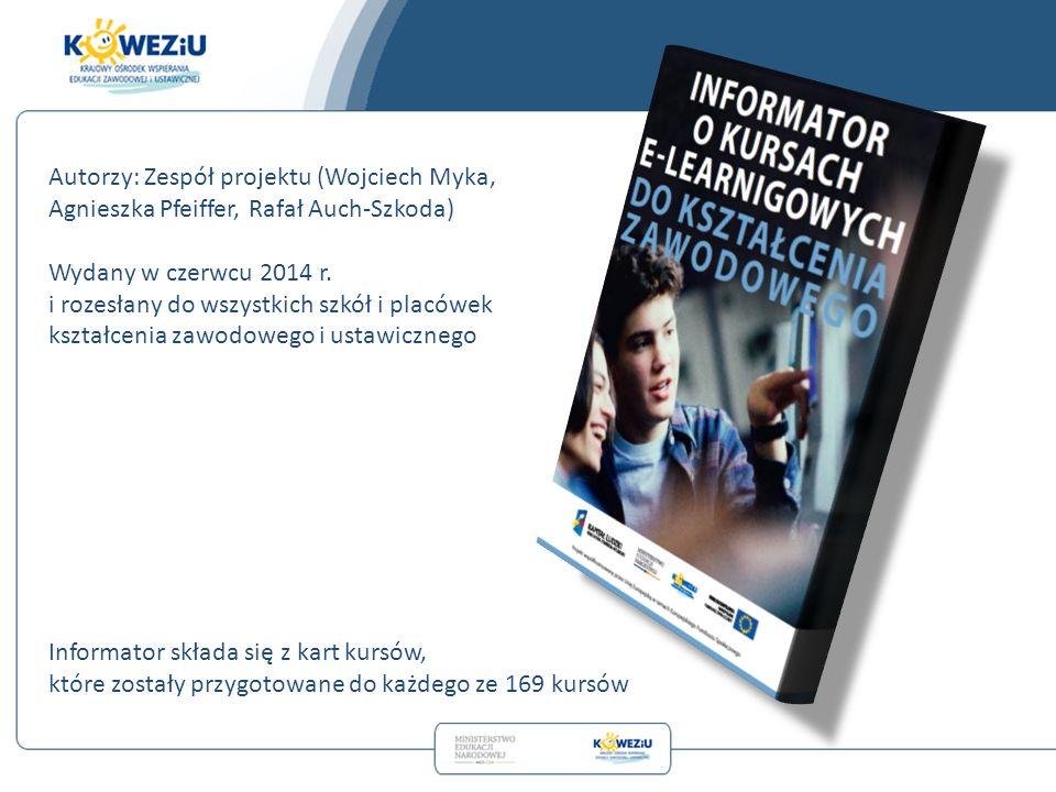 Autorzy: Zespół projektu (Wojciech Myka, Agnieszka Pfeiffer, Rafał Auch-Szkoda) Wydany w czerwcu 2014 r.