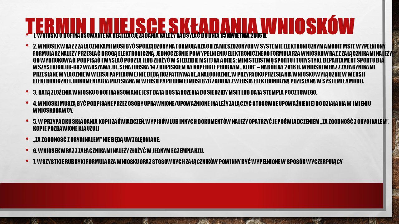 TERMIN I MIEJSCE SKŁADANIA WNIOSKÓW 1.