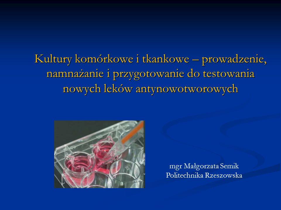 LABORATORIUM Wyposażenie pracowni: 1.Komora laminarna – komora z przepływem sterylnego powietrza 2.Inkubator CO 2 3.Mikroskop świetlny (odwrócony i kontrastofo-fazowy) 4.Lodówki, zamrażarki (niskiego mrożenia) naczynie Dowera 5.Wirówki, suszarki, sterylizatory 6.Liczniki komórek 7.Inny sprzęt laboratoryjny (drobny sprzęt do prowadzenie hodowli)