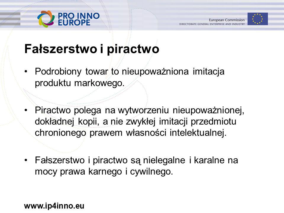 www.ip4inno.eu Fałszerstwo i piractwo Podrobiony towar to nieupoważniona imitacja produktu markowego.