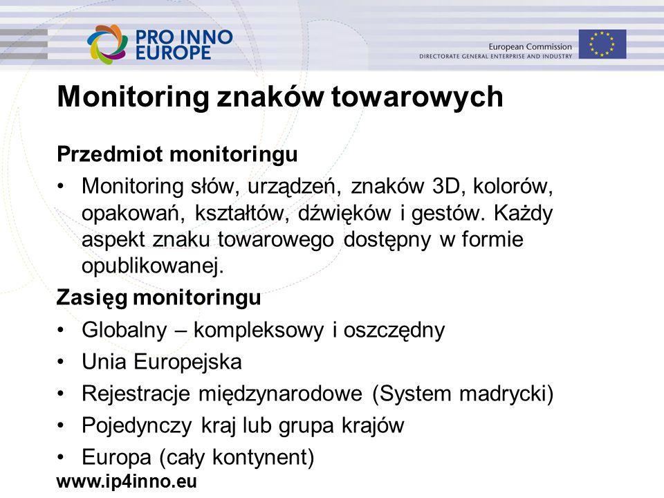 www.ip4inno.eu Monitoring znaków towarowych Przedmiot monitoringu Monitoring słów, urządzeń, znaków 3D, kolorów, opakowań, kształtów, dźwięków i gestów.