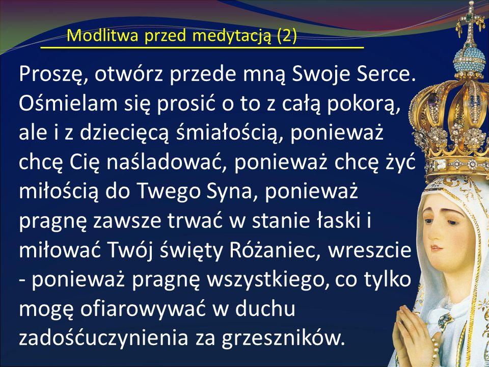 Modlitwa przed medytacją (2) Proszę, otwórz przede mną Swoje Serce.