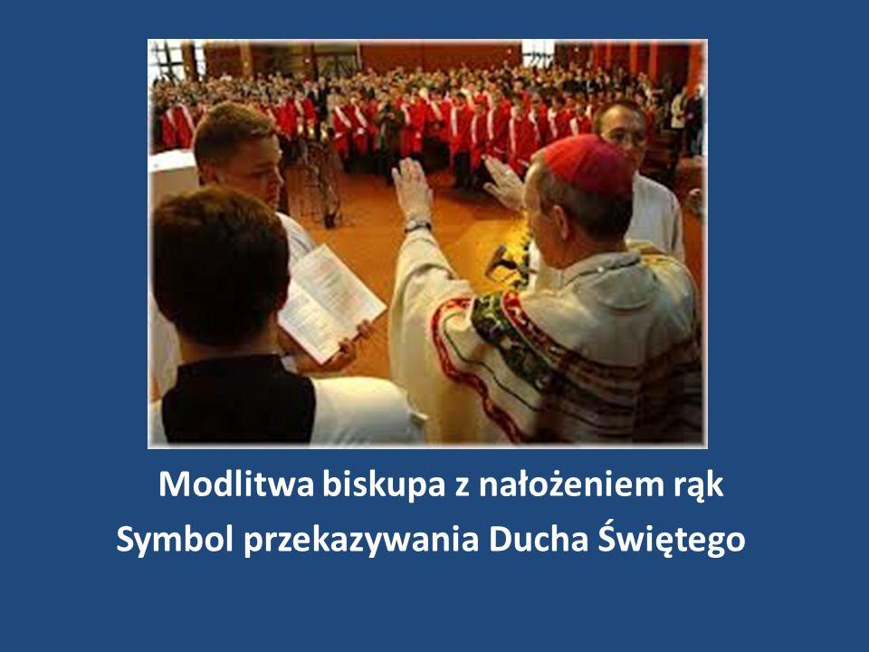Modlitwa biskupa z nałożeniem rąk Symbol przekazywania Ducha Świętego