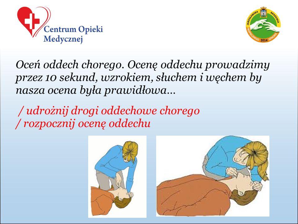 Jeżeli pacjent nie oddycha należy przystąpić do ucisków klatki piersiowej oraz wykonywania sztucznych oddechów w sekwencji 30:2 o częstości około 100-120/min.