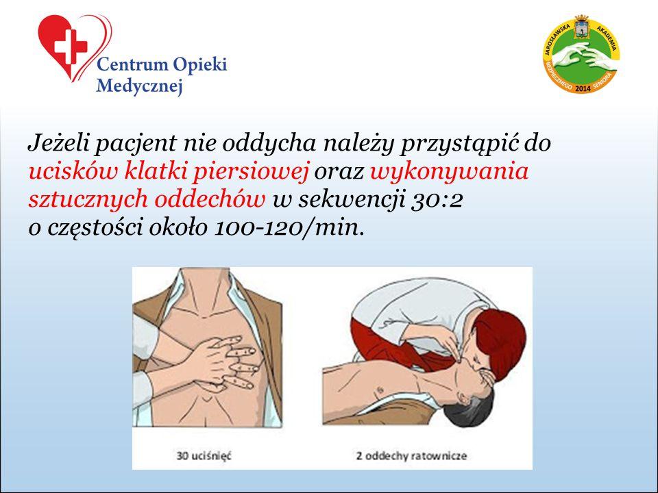 Jeżeli pacjent nie oddycha należy przystąpić do ucisków klatki piersiowej oraz wykonywania sztucznych oddechów w sekwencji 30:2 o częstości około 100-