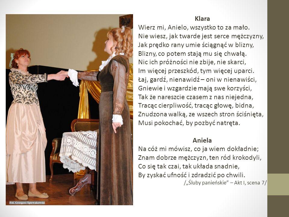 Klara Wierz mi, Anielo, wszystko to za mało.