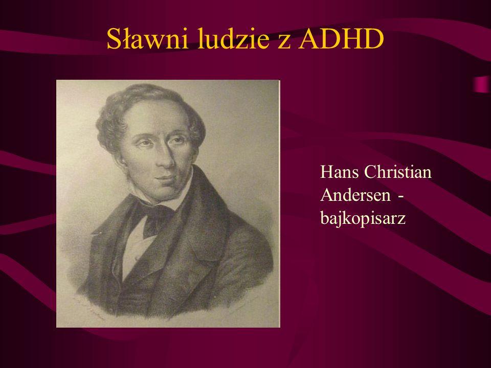 Sławni ludzie z ADHD Hans Christian Andersen - bajkopisarz