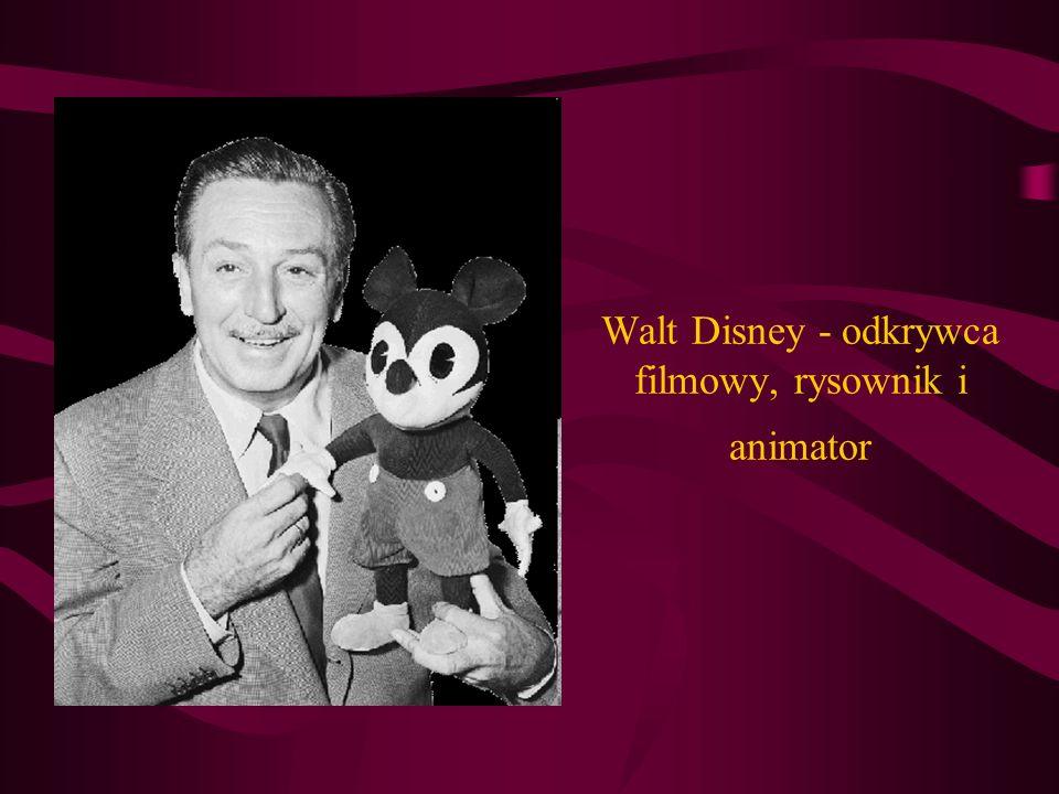 Walt Disney - odkrywca filmowy, rysownik i animator