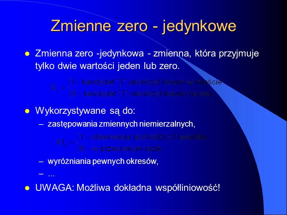 Zmienne zero - jedynkowe l Zmienna zero -jedynkowa - zmienna, która przyjmuje tylko dwie wartości jeden lub zero.