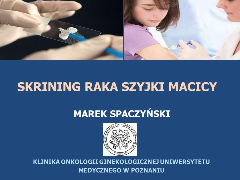 czynniki ryzyka zachowania seksualne profilaktyka pierwotna szczepionki stany przedrakowe infekcja HPV i CIN profilaktyka wtórna skryning rak inwazyjny zachorowalność profilaktyka trzeciorzędowa leczenie śmierć umieralność Vaccine 24S3 (2006) S3/171-S3/177 możliwości profilaktyki raka szyjki macicy