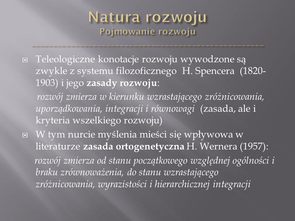  Teleologiczne konotacje rozwoju wywodzone są zwykle z systemu filozoficznego H.