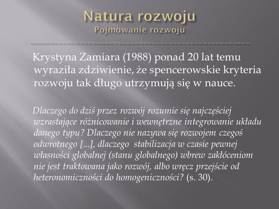 Krystyna Zamiara (1988) ponad 20 lat temu wyraziła zdziwienie, że spencerowskie kryteria rozwoju tak długo utrzymują się w nauce.