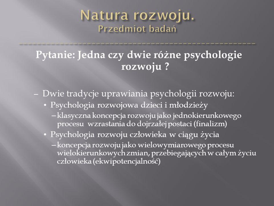 Pytanie: Jedna czy dwie różne psychologie rozwoju .
