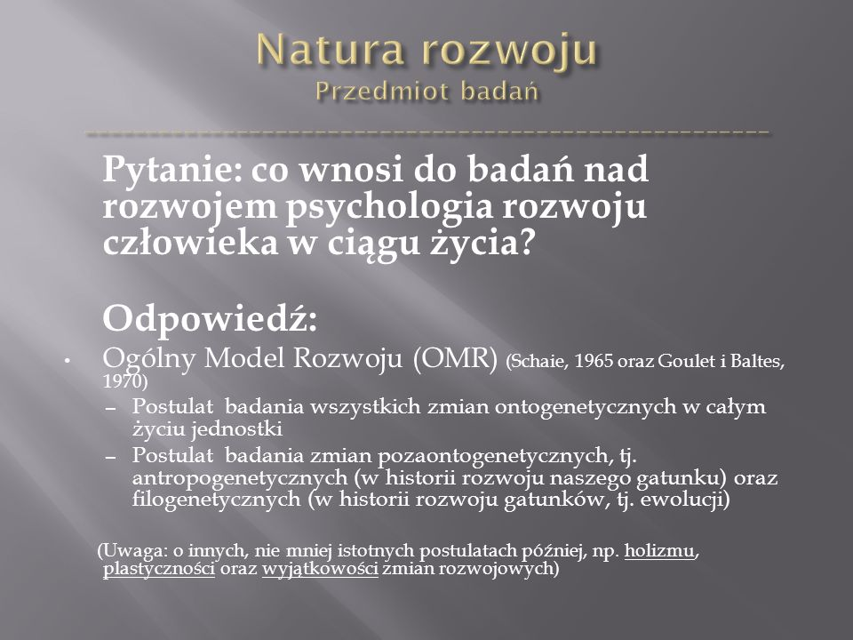 Pytanie: co wnosi do badań nad rozwojem psychologia rozwoju człowieka w ciągu życia.